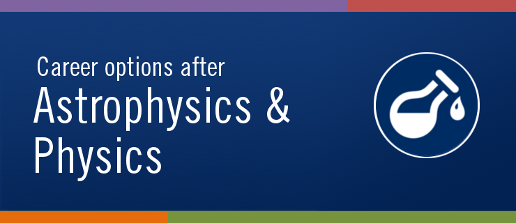 Career Options after Astrophysics & Physics