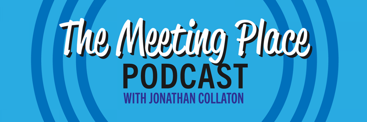 The Meeting Place Podcast